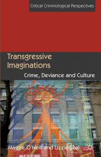 Transgressive Imaginations: Crime, Deviance and Culture